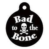 Bad To The Bone, Custom ID Tag