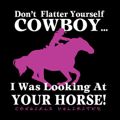 "Cowgirls Unlimited ""Don't Flatter Yourself..."" T-Shirt, Black"