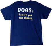 """Dogs: Family You Can Choose"" T-Shirt"