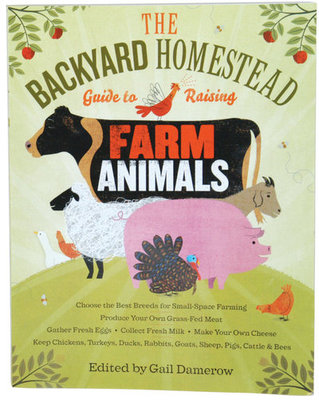 The Backyard Homestead Guide To Raising Farm Animals Book