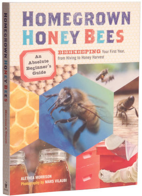 Homegrown Honey Bees: Beginner's Guide