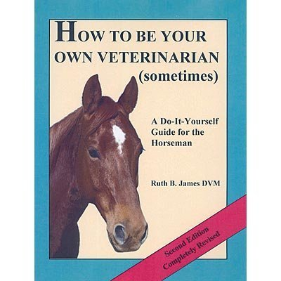 How to be Your Own Veterinarian (sometimes)