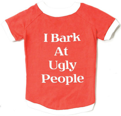 I Bark at Ugly People Dog T-Shirt