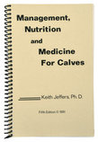 Management, Nutrition and Medicine for Calves