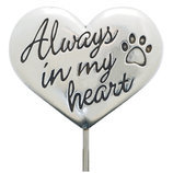 """Always In My Heart"" Pet Memorial Garden Stake"