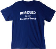 """Rescued is my Favorite Breed"" T-Shirt"