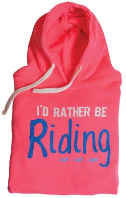 """I'd Rather Be Riding"" Hoodie"