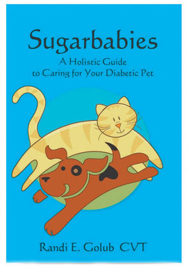 Sugarbabies: A Holistic Guide to Caring for Your Diabetic Pet