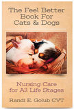 The Feel Better Book for Dogs & Cats - Nursing Care for All Life Stages