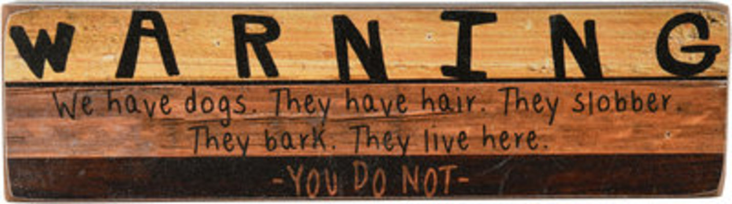 WARNING! We Have Dogs... Rustic Wood Sign